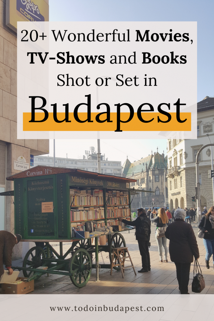 20+ Books, Movies, and TV-Shows Shot or Set in Budapest, see more on todoinbudapest.com