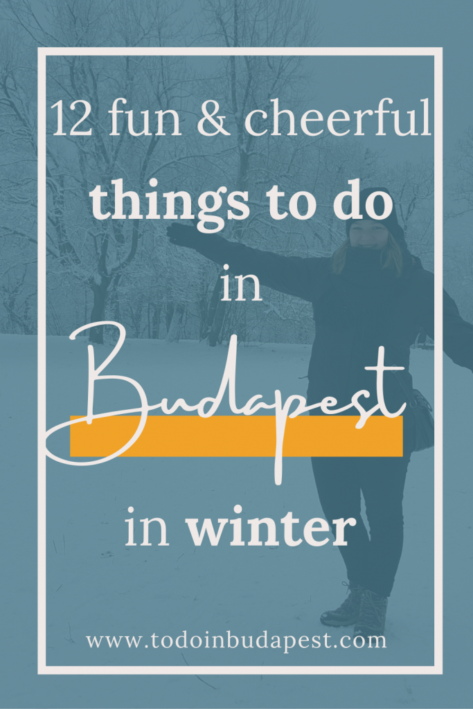 Budapest in winter can be cold. Here's a list of 12 fun activities to keep you warm and happy in freezing temperatures, snow, or rain. Read more on todoinbudapest.com